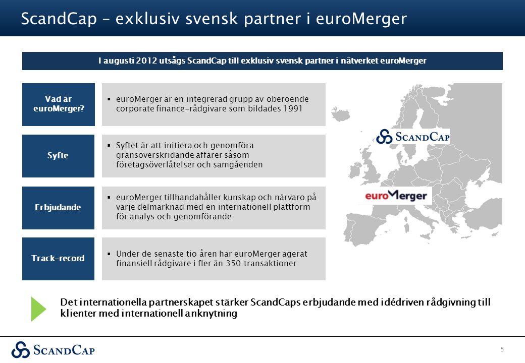 ScandCap – exklusiv svensk partner i euroMerger 5 Vad är euroMerger?  euroMerger är en integrerad grupp av oberoende corporate finance-rådgivare som