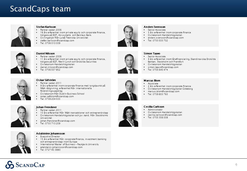 ScandCaps team 6 Stefan Karlsson  Partner sedan 2006  16 års erfarenhet inom private equity och corporate finance, tidigare på EQT, AU-systems och B
