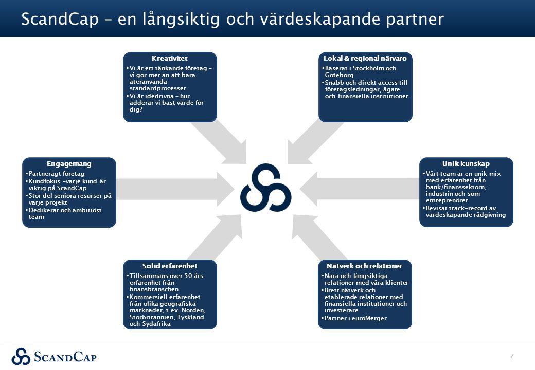 ScandCap – en långsiktig och värdeskapande partner 7 Engagemang • Partnerägt företag • Kundfokus –varje kund är viktig på ScandCap • Stor del seniora