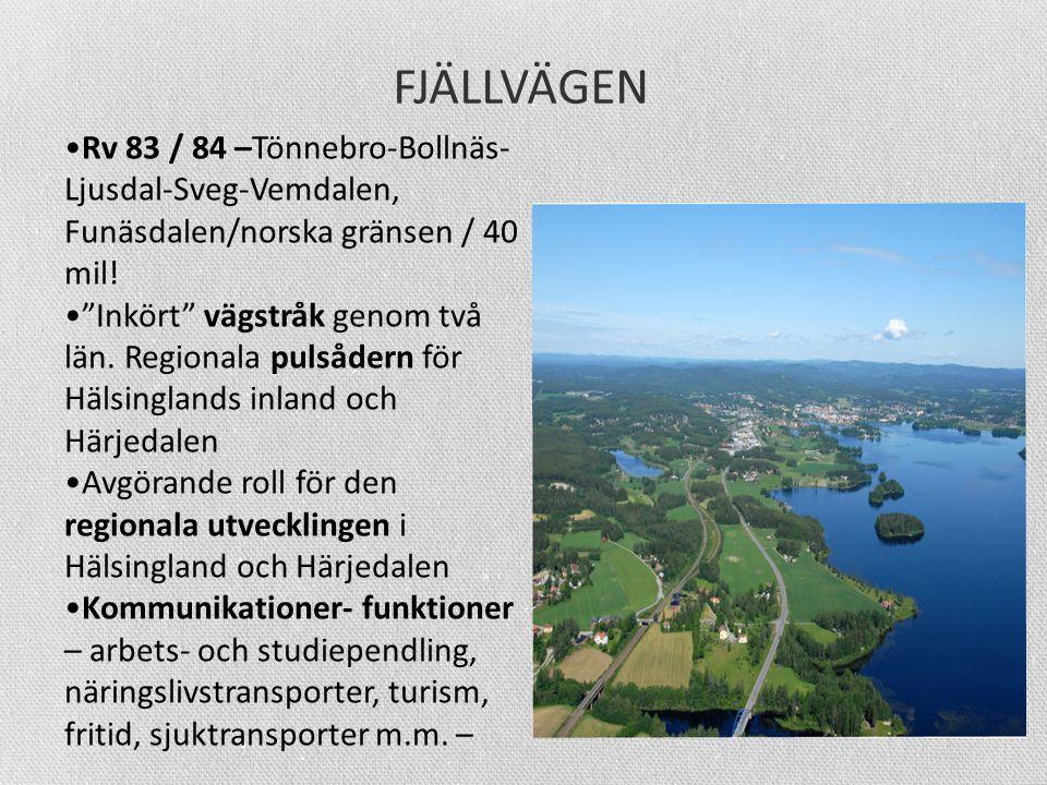 FJÄLLVÄGEN •Rv 83 / 84 –Tönnebro-Bollnäs- Ljusdal-Sveg-Vemdalen, Funäsdalen/norska gränsen / 40 mil.