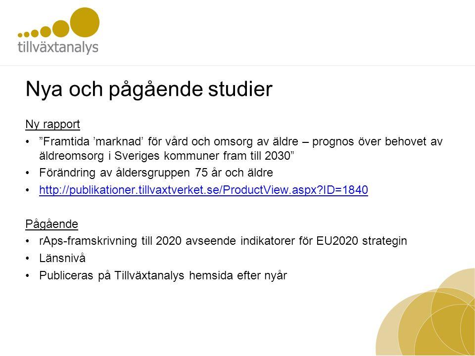 """Nya och pågående studier Ny rapport •""""Framtida 'marknad' för vård och omsorg av äldre – prognos över behovet av äldreomsorg i Sveriges kommuner fram t"""