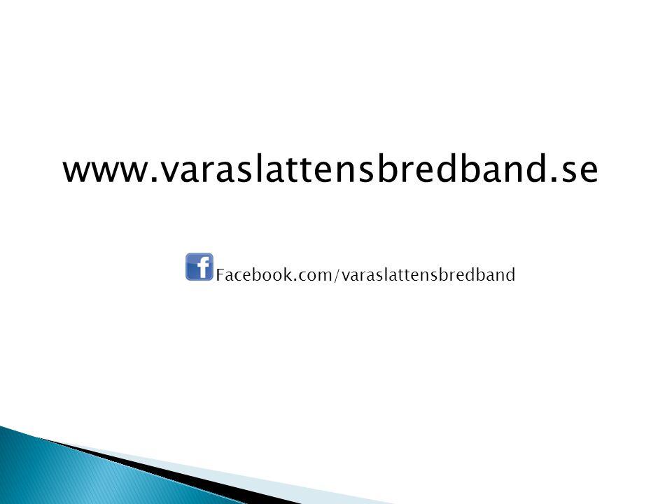 www.varaslattensbredband.se Facebook.com/varaslattensbredband