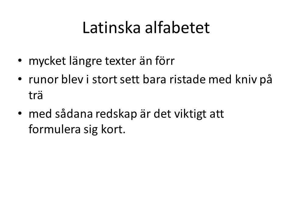 Böcker • Då det latinska alfabetet kom, fick vi snart också böcker på nordiska språk; • de äldsta vi känner till är från 1100-talet.