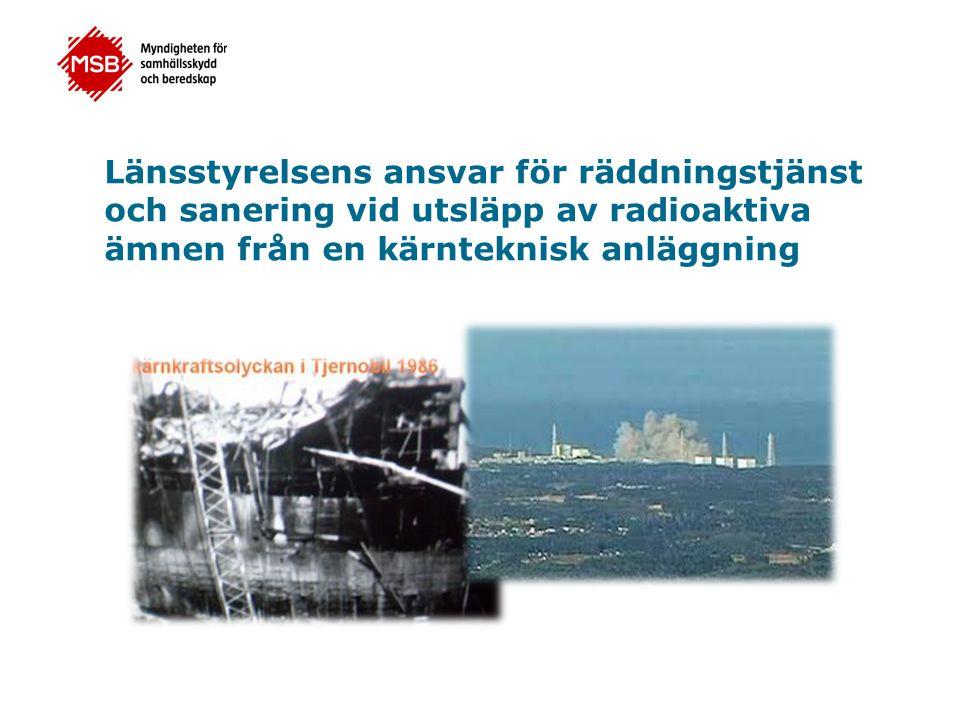 Länsstyrelsens ansvar för räddningstjänst och sanering vid utsläpp av radioaktiva ämnen från en kärnteknisk anläggning