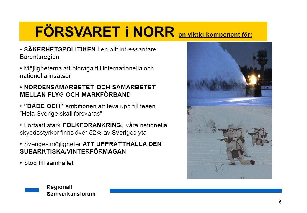 Regionalt Samverkansforum 6 • SÄKERHETSPOLITIKEN i en allt intressantare Barentsregion • Möjligheterna att bidraga till internationella och nationella