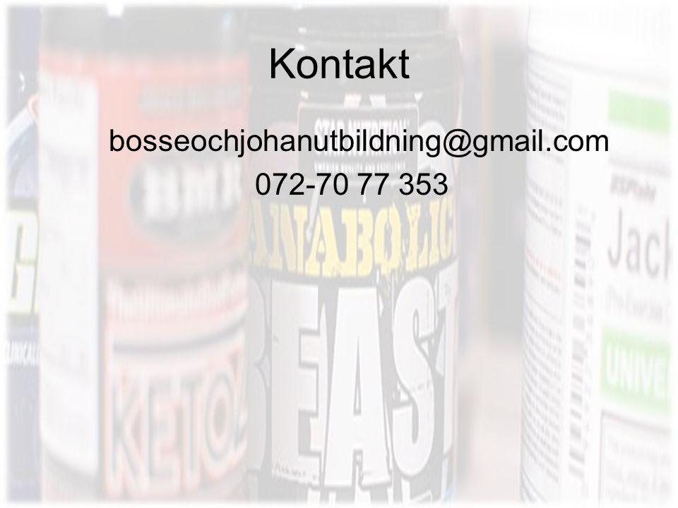 Kontakt bosseochjohanutbildning@gmail.com 072-70 77 353
