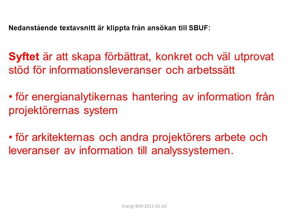 Nedanstående textavsnitt är klippta från ansökan till SBUF: Syftet är att skapa förbättrat, konkret och väl utprovat stöd för informationsleveranser o