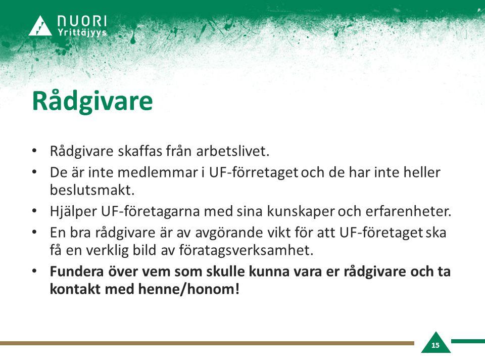 Rådgivare • Rådgivare skaffas från arbetslivet. • De är inte medlemmar i UF-förretaget och de har inte heller beslutsmakt. • Hjälper UF-företagarna me
