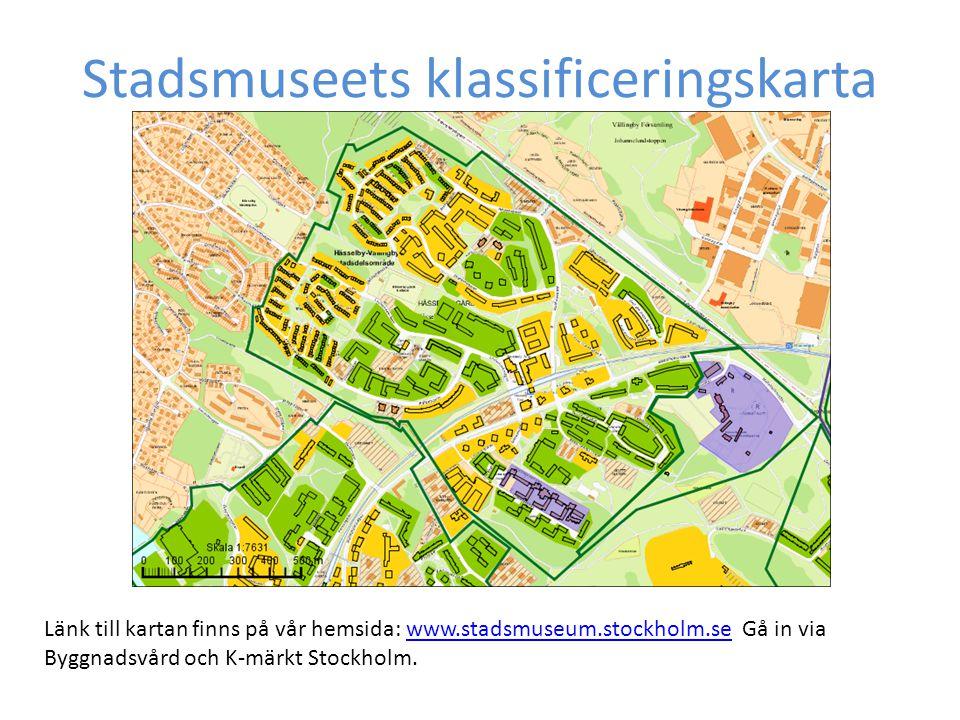 Stadsmuseets klassificeringskarta Länk till kartan finns på vår hemsida: www.stadsmuseum.stockholm.se Gå in via Byggnadsvård och K-märkt Stockholm.www.stadsmuseum.stockholm.se