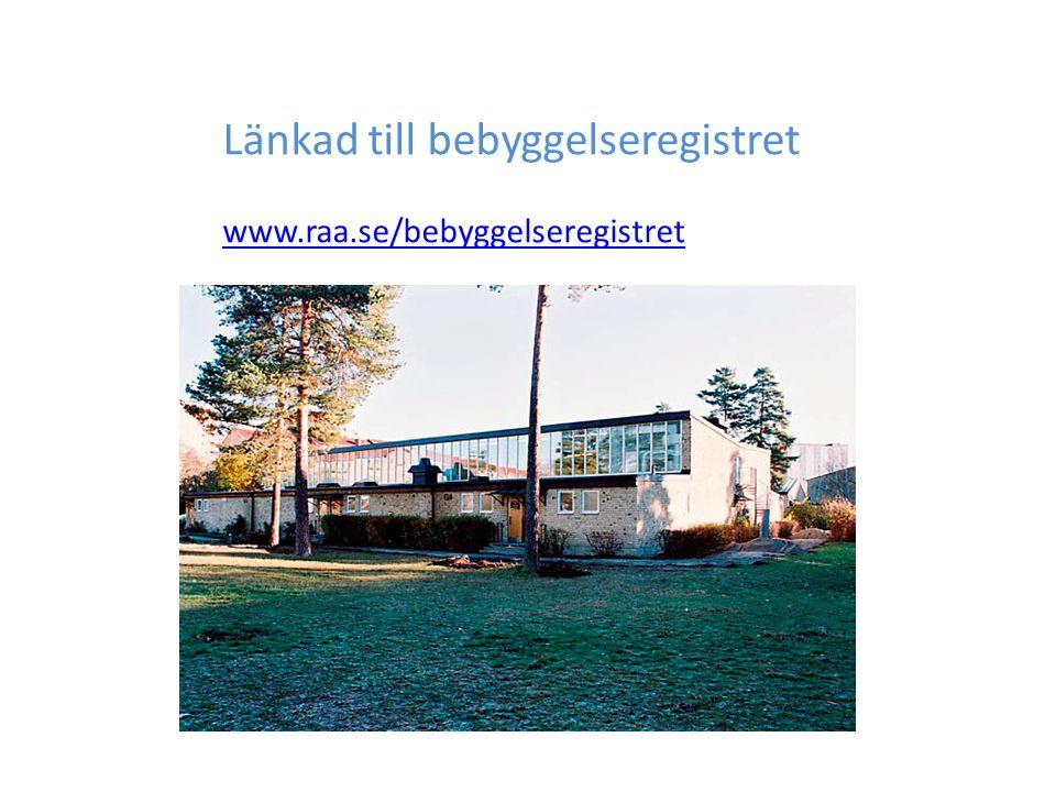 Länkad till bebyggelseregistret www.raa.se/bebyggelseregistret