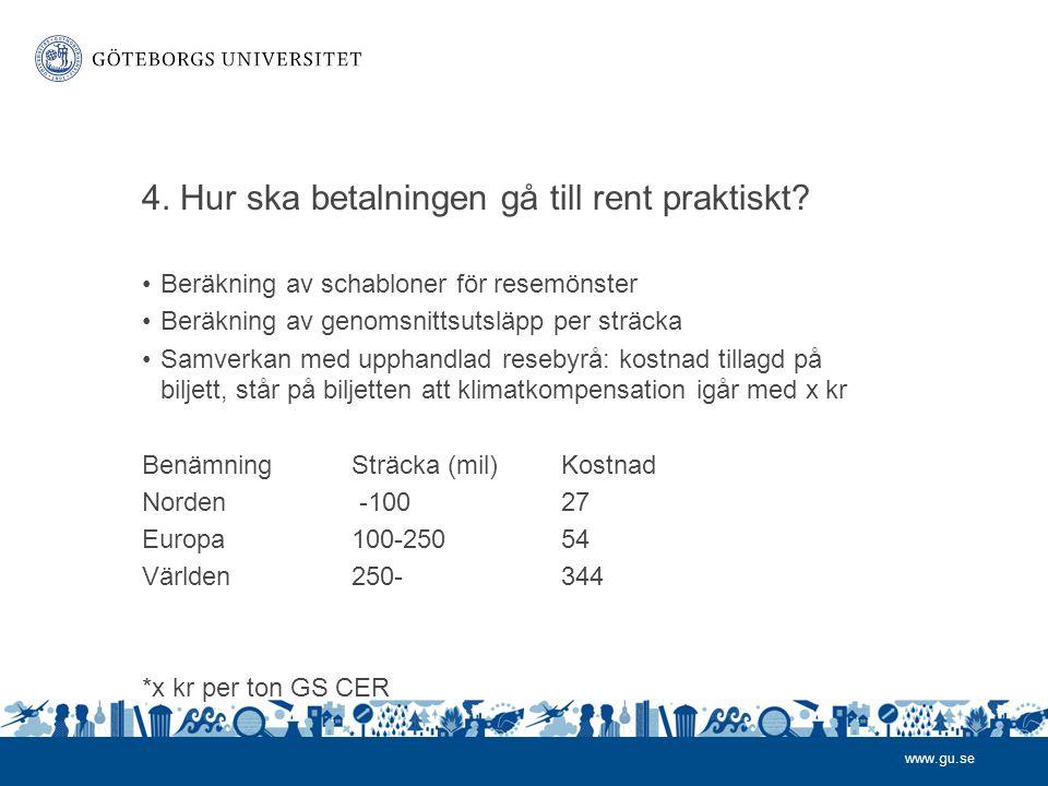 www.gu.se 4.Hur ska betalningen gå till rent praktiskt.