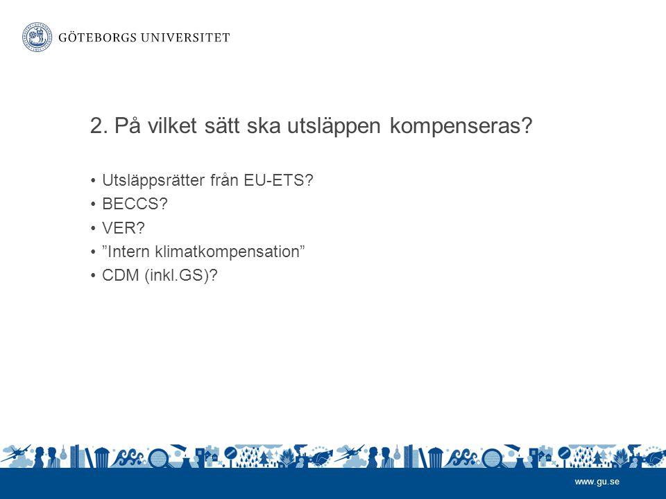 www.gu.se 2.På vilket sätt ska utsläppen kompenseras.