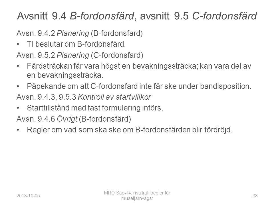 Avsnitt 9.4 B-fordonsfärd, avsnitt 9.5 C-fordonsfärd Avsn.