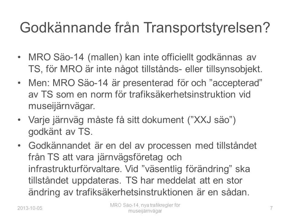 Hemarbete för järnvägen XXJ •Sätta sig in i och ta ställning till MRO Säo-14 •Diskutera ett lämpligt urval av regler, och lämpliga trafiklösningar •Genomföra riskanalys, med fokus på ändrade trafiklösningar •Arbeta fram en egen säo, XXJ säo •Planera anpassningar i andra interna bestämmelser •Begära omprövning av tillståndet hos Transportstyrelsen, p.g.a.