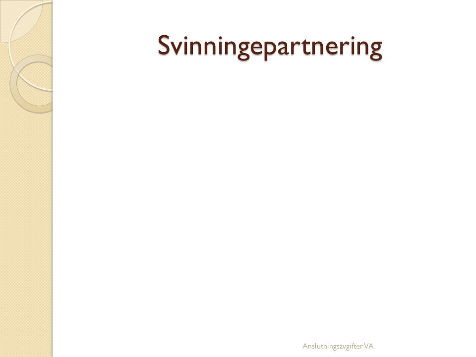 Svinningepartnering  Upphandlingen av VA i Svinningeområdet  Parter är Roslagsvatten, Österåkerskommun samt NCC  Upphandlingsform är en s.k.