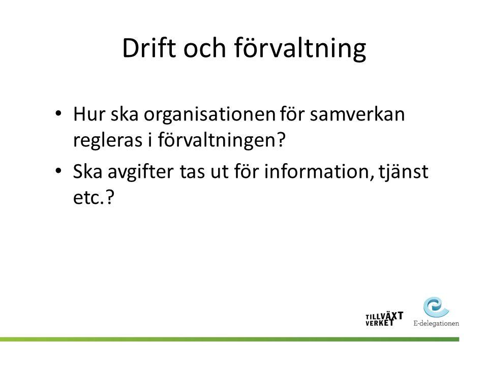 Drift och förvaltning • Hur ska organisationen för samverkan regleras i förvaltningen.