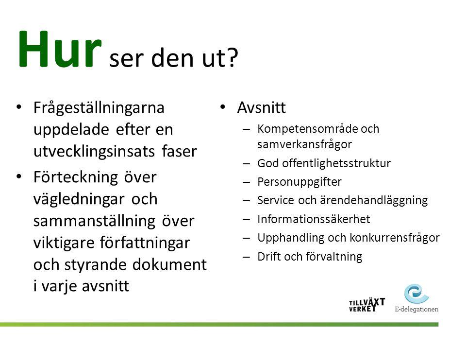 Var kommer jag att kunna hitta den? www.edelegationen.se/Publikationer/Rapporter-och-PM/