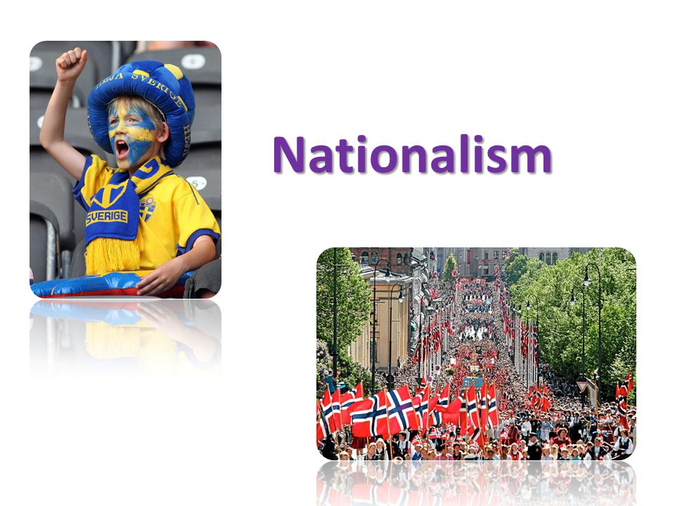 Definition av nationalism Nationalism - Nationalismen är en världsåskådning som tar sin utgångspunkt i gemenskapen inom nationernas gränser.