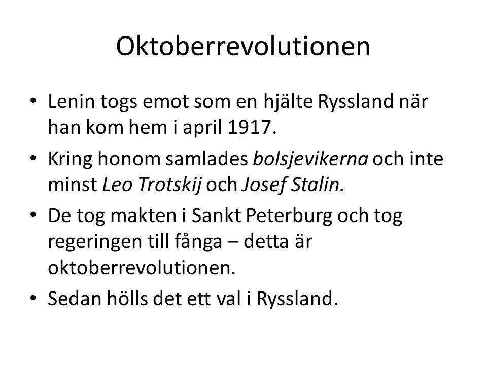 Oktoberrevolutionen • Lenin togs emot som en hjälte Ryssland när han kom hem i april 1917. • Kring honom samlades bolsjevikerna och inte minst Leo Tro