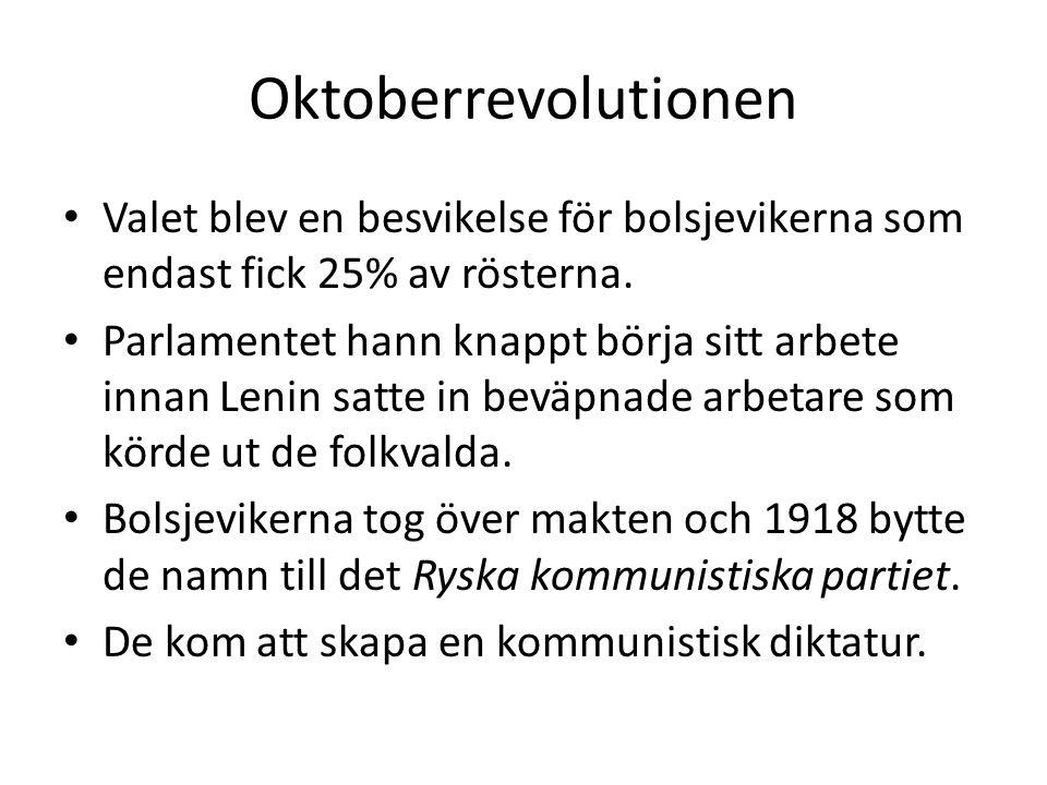 Oktoberrevolutionen • Valet blev en besvikelse för bolsjevikerna som endast fick 25% av rösterna. • Parlamentet hann knappt börja sitt arbete innan Le