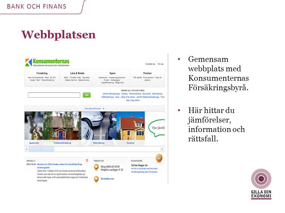 Webbplatsen BANK OCH FINANS • Gemensam webbplats med Konsumenternas Försäkringsbyrå.