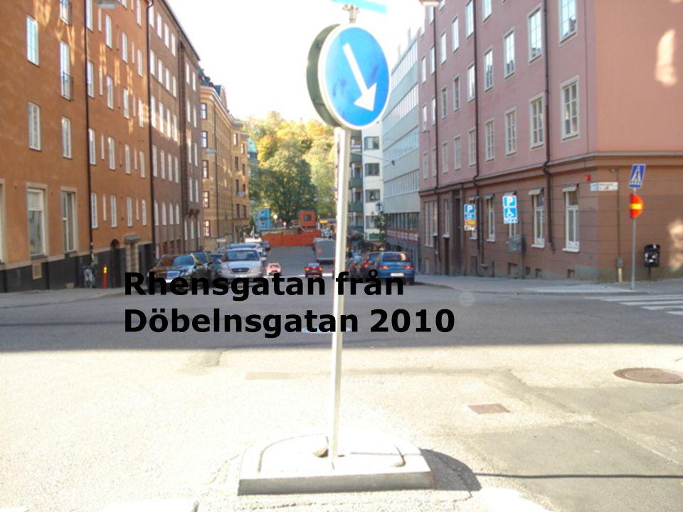 Rehnsgatan från Döbelnsgatan 2010 Rhensgatan från Döbelnsgatan 2010