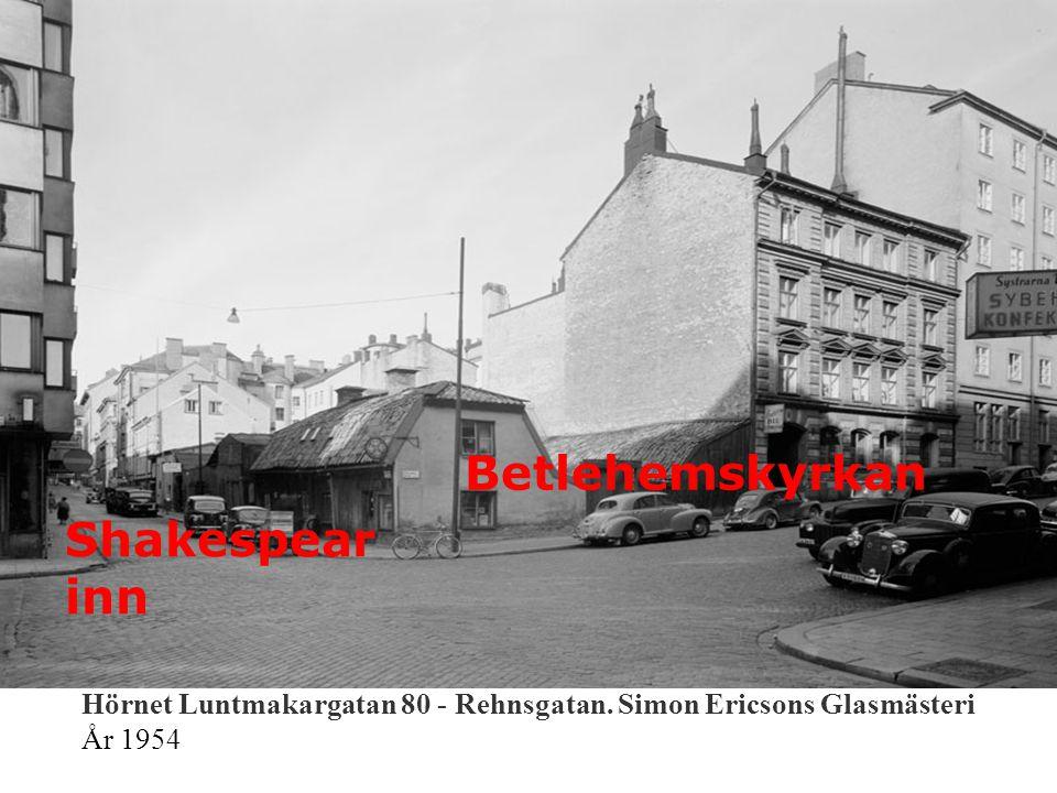 Hörnet Luntmakargatan 80 - Rehnsgatan. Simon Ericsons Glasmästeri År 1954 Shakespear inn Betlehemskyrkan