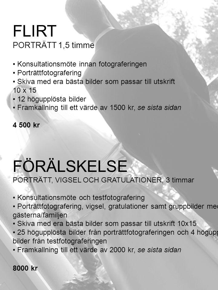 FLIRT PORTRÄTT 1,5 timme • Konsultationsmöte innan fotograferingen • Porträttfotografering • Skiva med era bästa bilder som passar till utskrift 10 x
