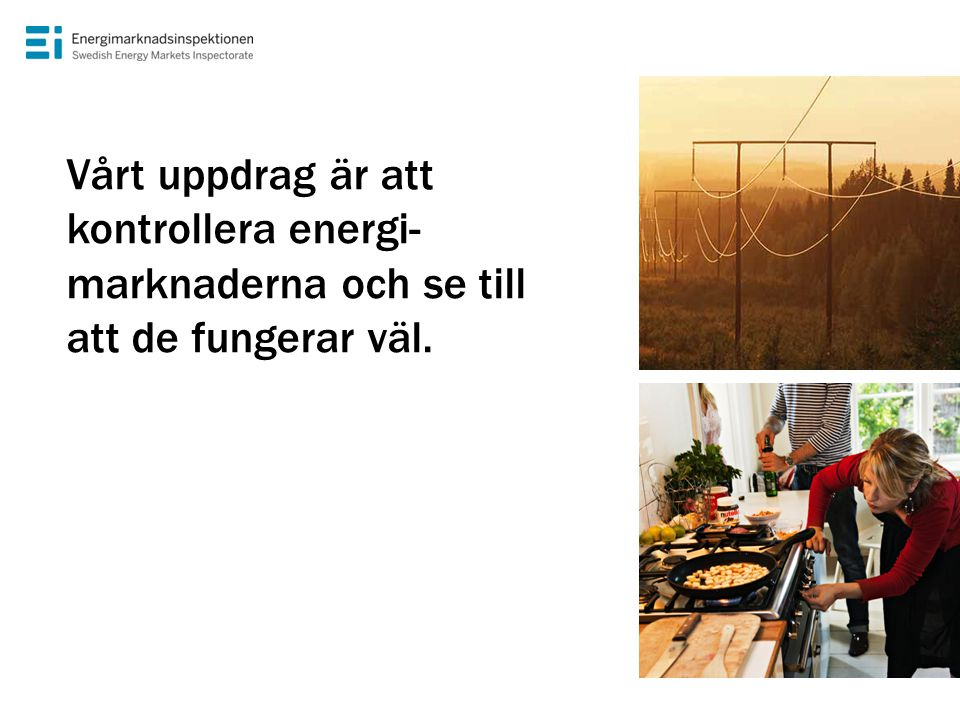Tre energimarknader • El • Naturgas • Fjärrvärme Handeln med el och naturgas är konkurrensutsatt Nätverksamheten drivs som monopol