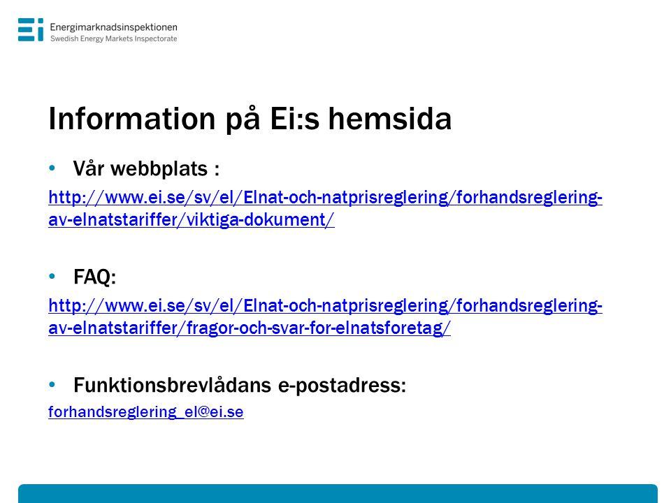 Information på Ei:s hemsida • Vår webbplats : http://www.ei.se/sv/el/Elnat-och-natprisreglering/forhandsreglering- av-elnatstariffer/viktiga-dokument/