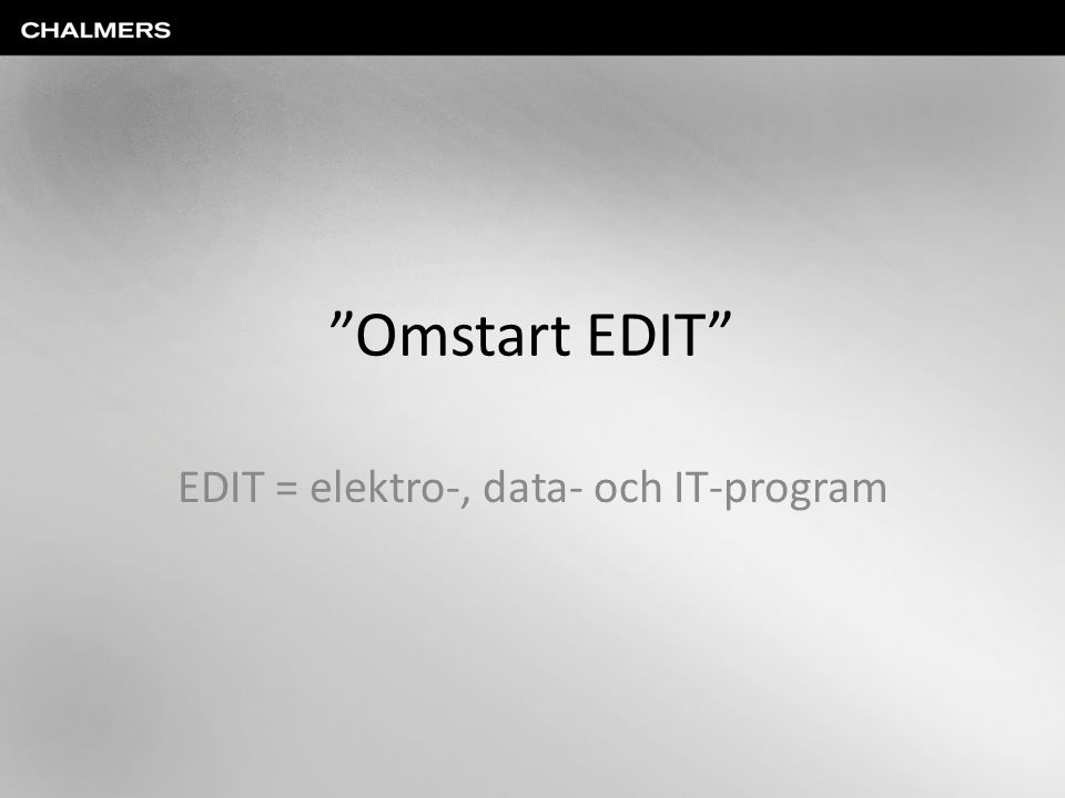 Omstart EDIT EDIT = elektro-, data- och IT-program