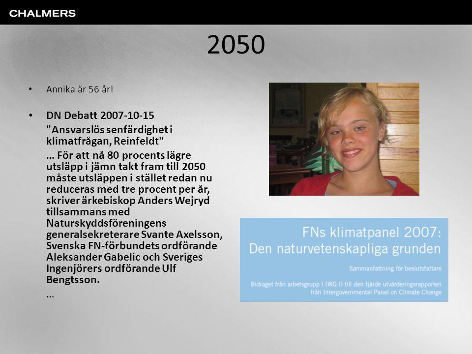 2050 • Annika är 56 år! • DN Debatt 2007-10-15