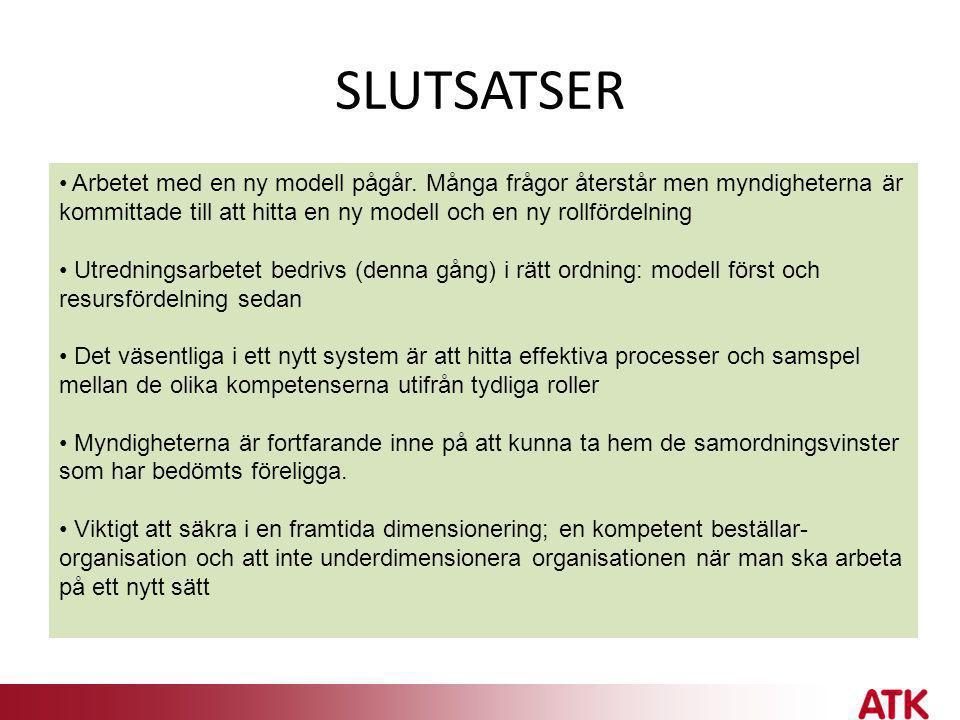 SLUTSATSER • Arbetet med en ny modell pågår. Många frågor återstår men myndigheterna är kommittade till att hitta en ny modell och en ny rollfördelnin