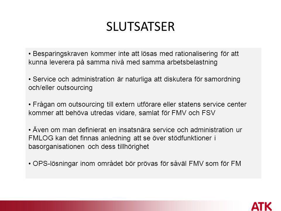 SLUTSATSER • Besparingskraven kommer inte att lösas med rationalisering för att kunna leverera på samma nivå med samma arbetsbelastning • Service och