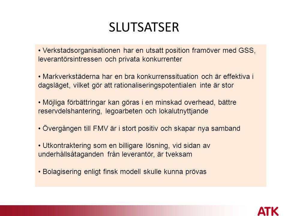 SLUTSATSER • Verkstadsorganisationen har en utsatt position framöver med GSS, leverantörsintressen och privata konkurrenter • Markverkstäderna har en