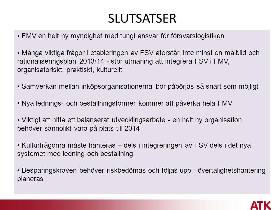 SLUTSATSER • FMV en helt ny myndighet med tungt ansvar för försvarslogistiken • Många viktiga frågor i etableringen av FSV återstår, inte minst en mål