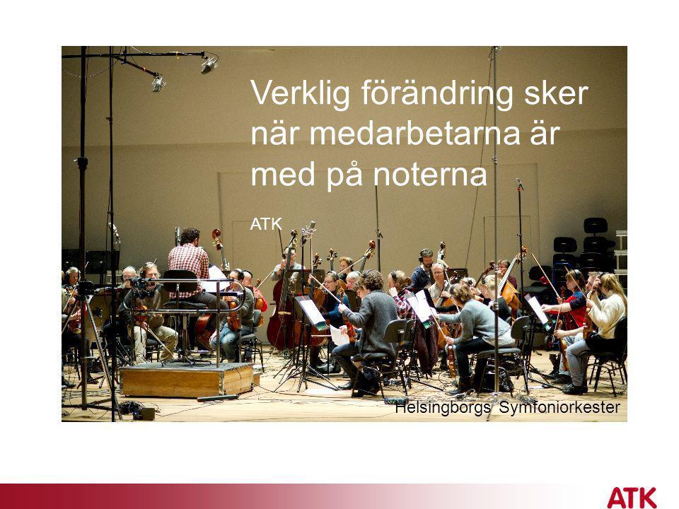 Verklig förändring sker när medarbetarna är med på noterna ATK Helsingborgs Symfoniorkester