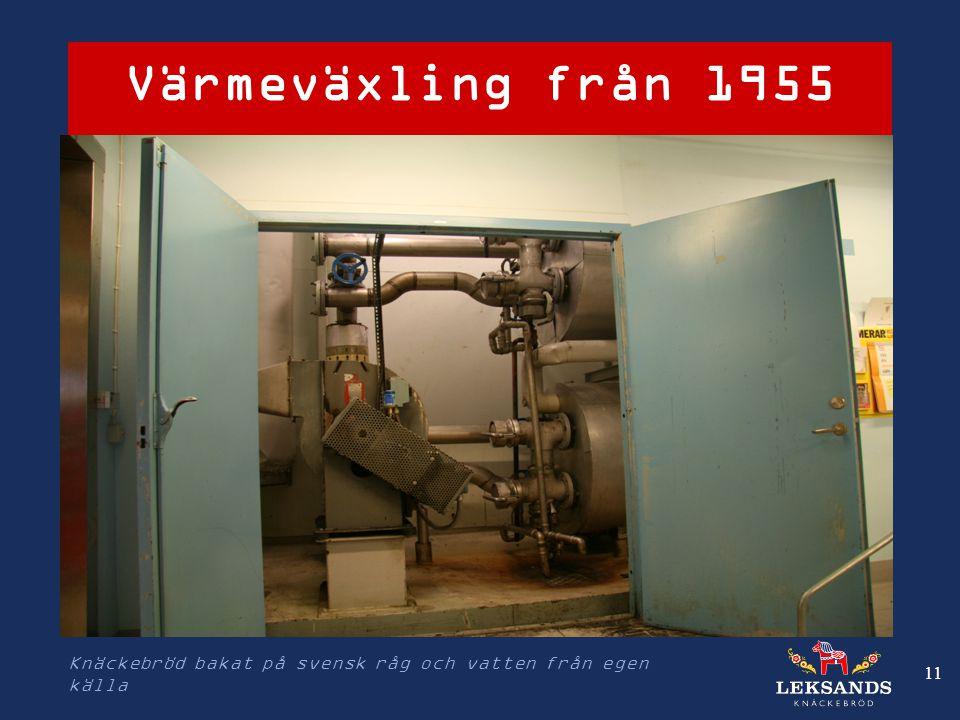 Värmeväxling från 1955 Knäckebröd bakat på svensk råg och vatten från egen källa 11