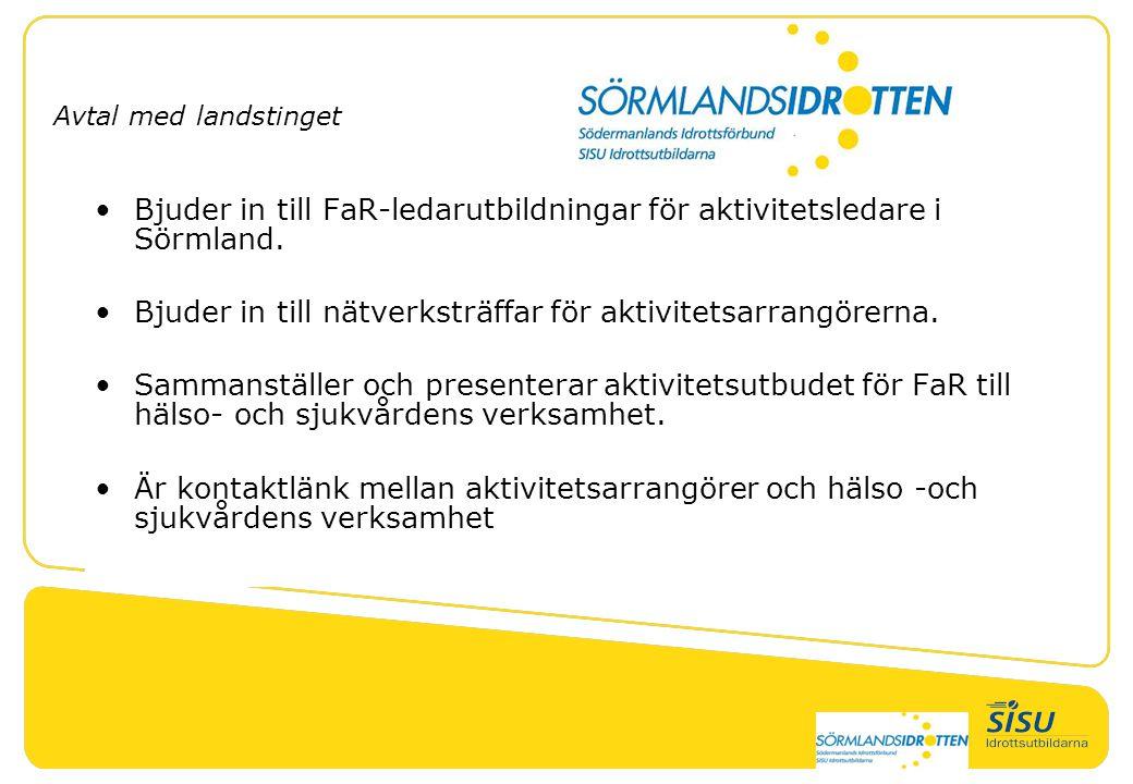 •Bjuder in till FaR-ledarutbildningar för aktivitetsledare i Sörmland. •Bjuder in till nätverksträffar för aktivitetsarrangörerna. •Sammanställer och