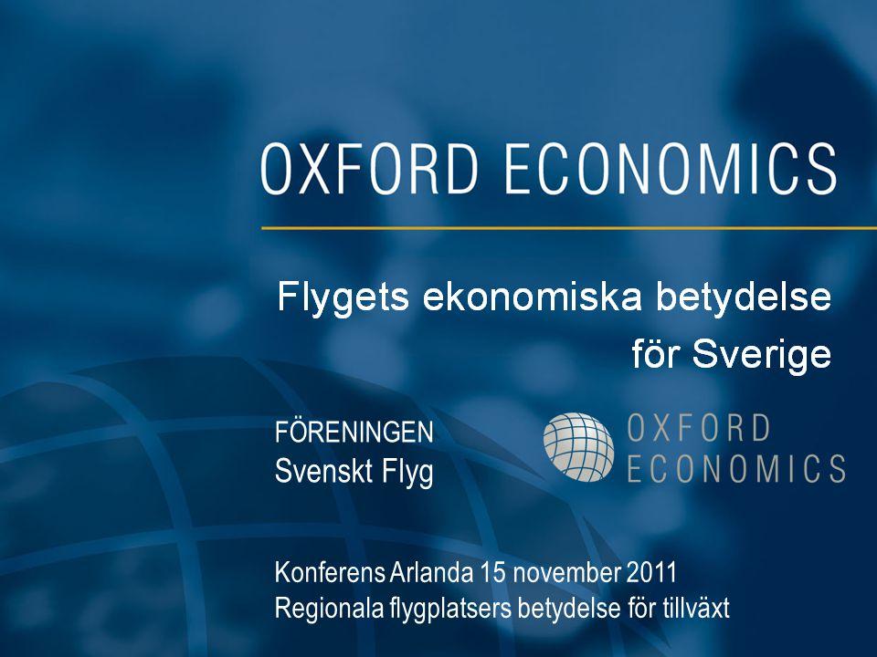 FÖRENINGEN Svenskt Flyg Konferens Arlanda 15 november 2011 Regionala flygplatsers betydelse för tillväxt