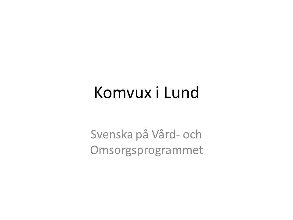Komvux i Lund Svenska på Vård- och Omsorgsprogrammet