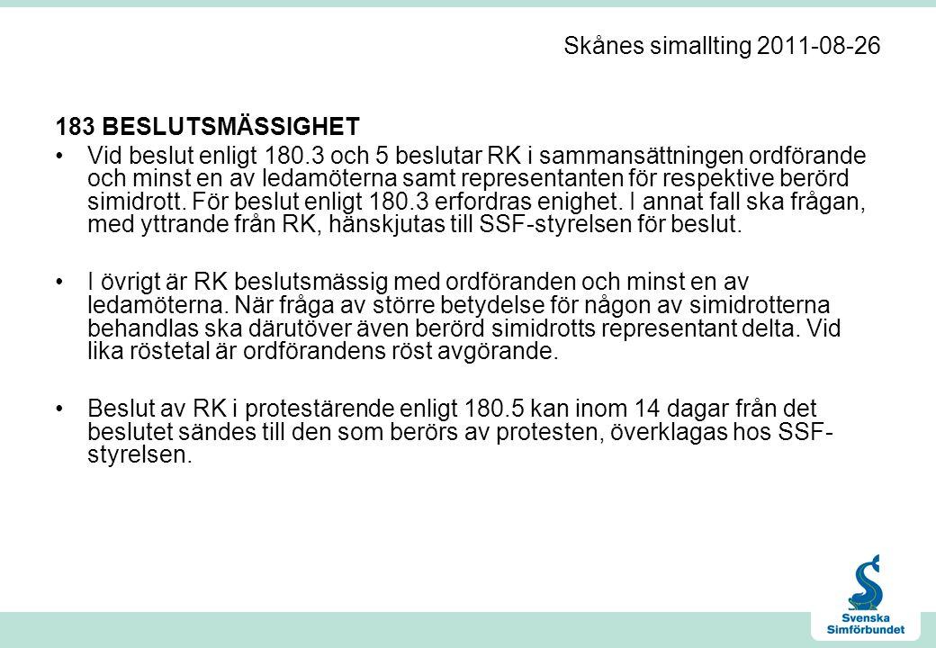 Skånes simallting 2011-08-26 183 BESLUTSMÄSSIGHET •Vid beslut enligt 180.3 och 5 beslutar RK i sammansättningen ordförande och minst en av ledamöterna