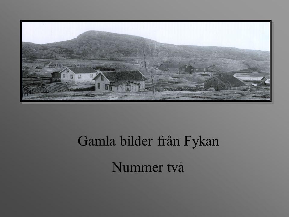 Gamla bilder från Fykan Nummer två