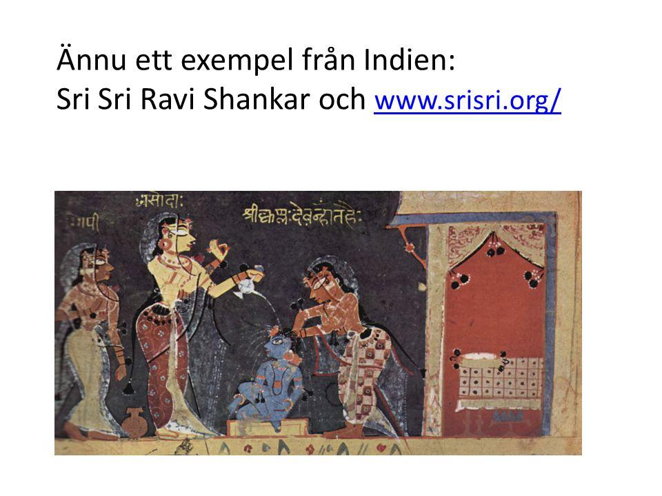 Ännu ett exempel från Indien: Sri Sri Ravi Shankar och www.srisri.org/ www.srisri.org/