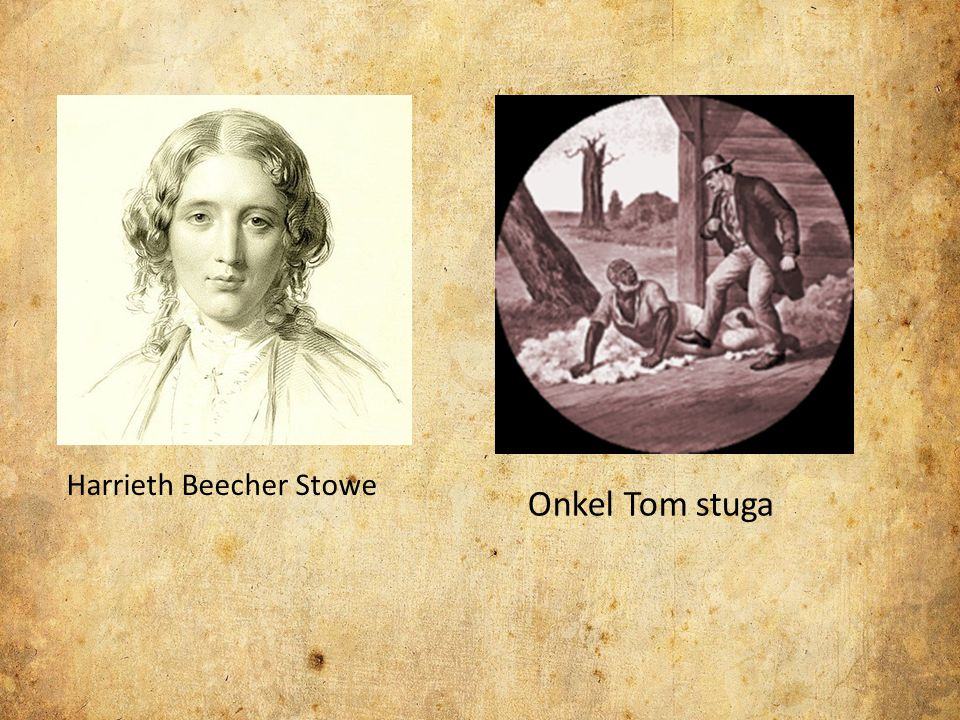Harrieth Beecher Stowe Onkel Tom stuga