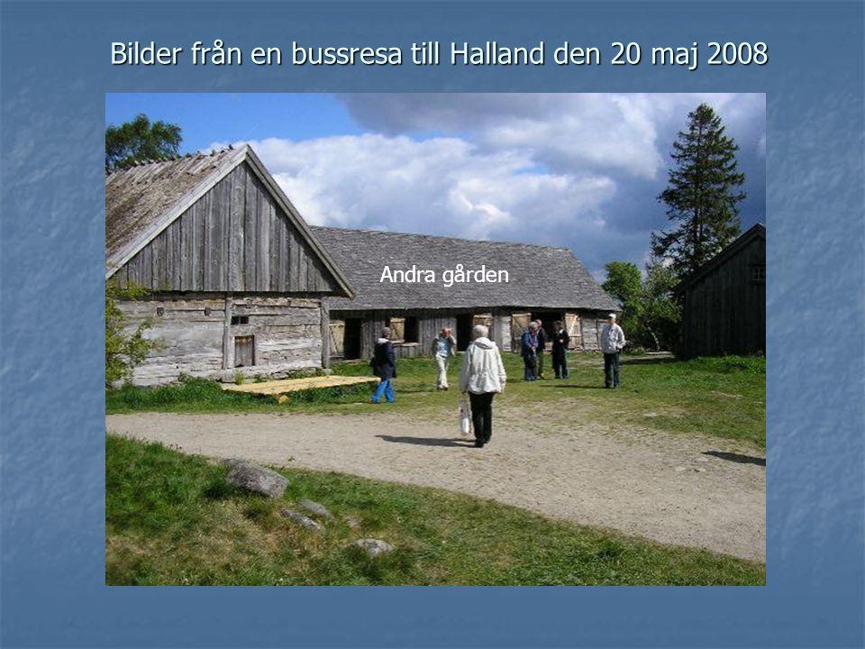 Bilder från en bussresa till Halland den 20 maj 2008 Andra gården
