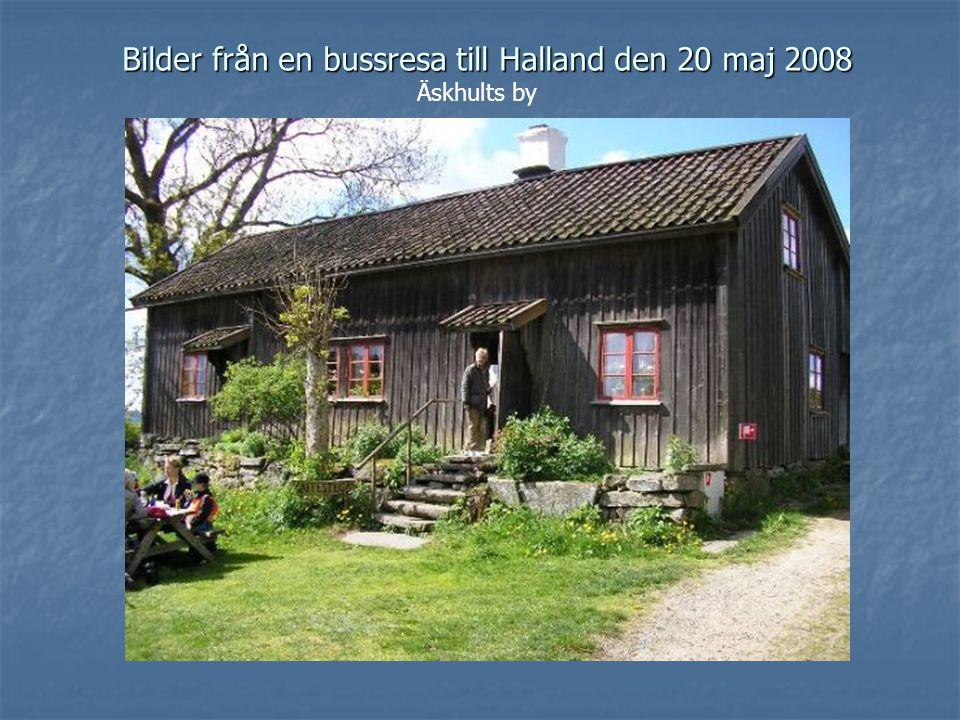 Bilder från en bussresa till Halland den 20 maj 2008 Äskhults by