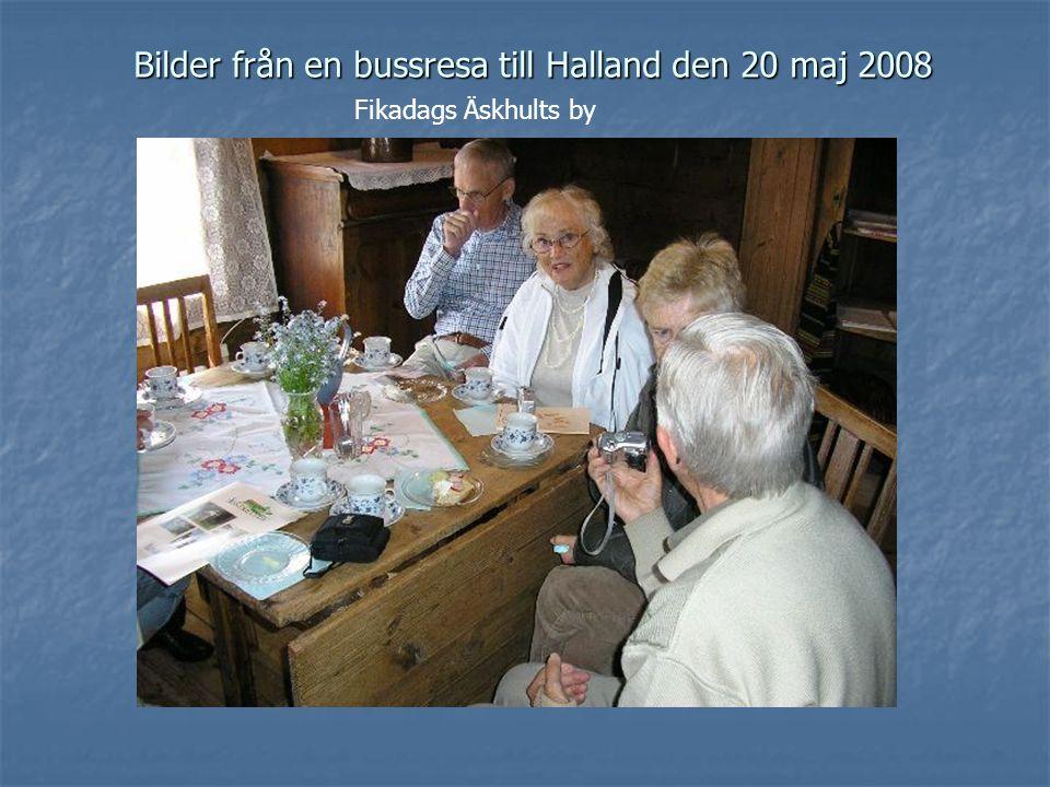 Bilder från en bussresa till Halland den 20 maj 2008 Fikadags Äskhults by
