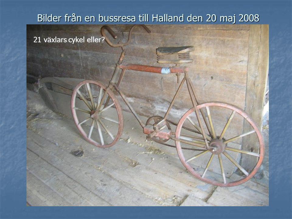Bilder från en bussresa till Halland den 20 maj 2008 21 växlars cykel eller?