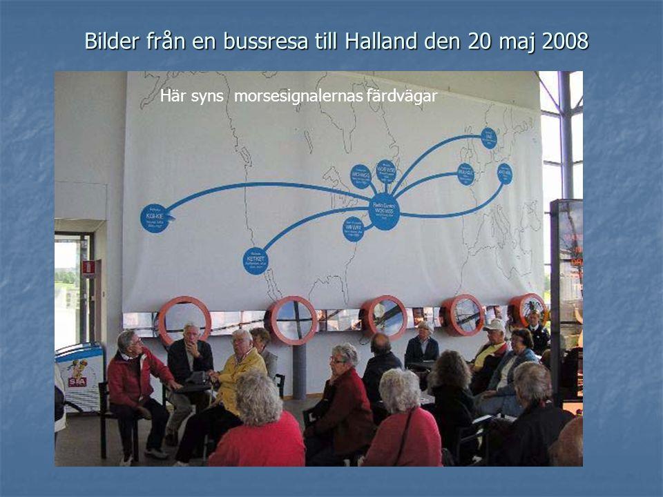 Bilder från en bussresa till Halland den 20 maj 2008 Här syns morsesignalernas färdvägar